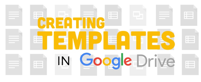 Creating Templates with Google Drive