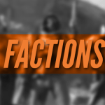 Mini-Feature, Factions 2