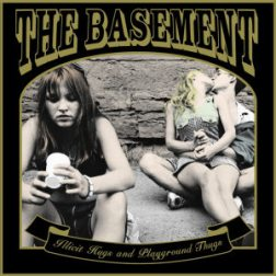The Basement - Illicit Hugs And Playground Thugs