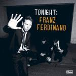 FRANZ FERDINAND – Tonight : Franz Ferdinand