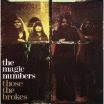 THE MAGIC NUMBERS – Those The Brokes