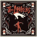 THE LOOKERS – Never Had Control