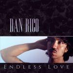 DAN RICO – Endless Love