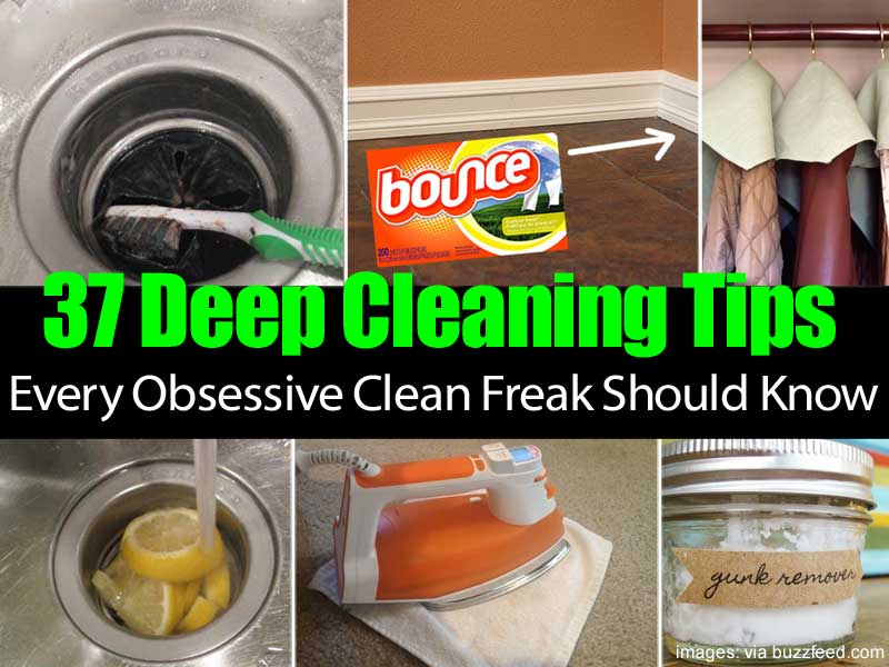 37 Deep Cleaning Tips Every Obsessive Clean Freak Should Know -