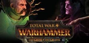 Total War WARHAMMER Grim & The Grave