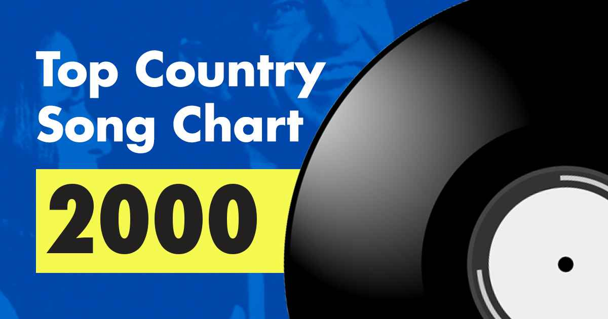Top 100 Country Song Chart for 2000
