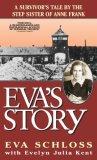 Eva's Story: A Survivor's Tale by the Step-Sister of Anne Frank by Eva Schloss