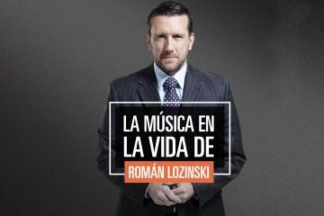 La música en la vida de Román Lozinski. Cusica plus.