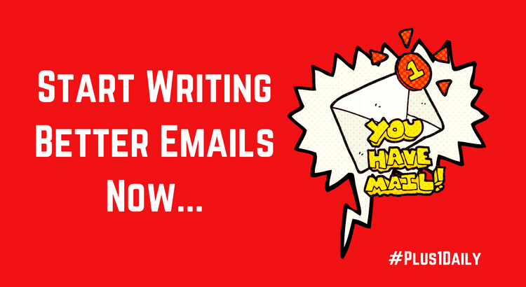 Start Writing Better Emails Now...