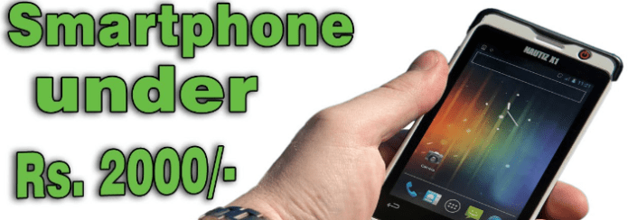 Cheap and Best Smartphones to Buy in India at Rs. 2000