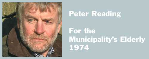 graphic for Peter Reading, For the Municipality's Elderly