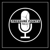 The Pressure Points Podcast