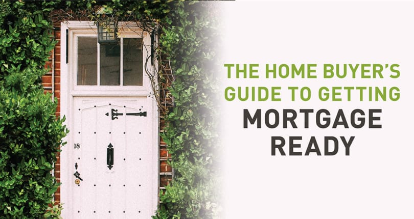3 Steps To Get Mortgage Ready Free \u201cFirst Time Home Buyer\u0027s\u201d Guide