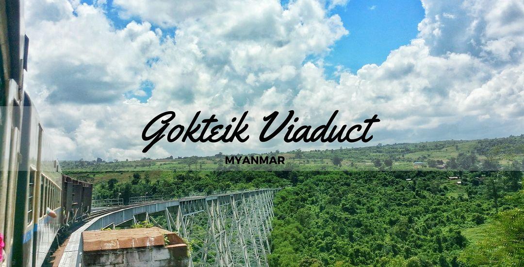 crossing the breathtaking gokteik viaduct