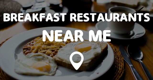 Breakfast Restaurants Near Me Points Near Me - Cafes Restaurants Near Me