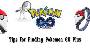 Tips For Finding Pokemon GO Plus