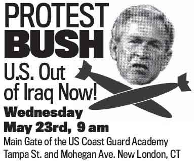 Protest Bush May 23 in New London CT