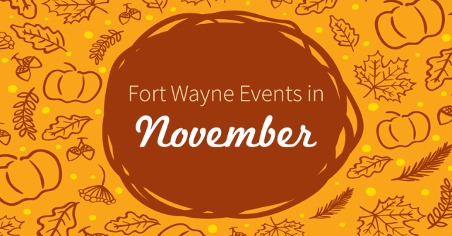 fort wayne events in november