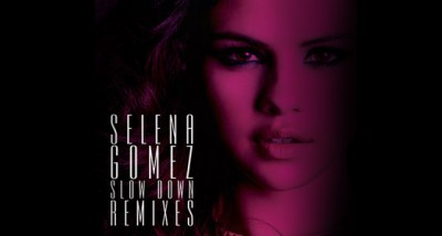 Remix Package: Selena Gomez – Slow Down (7 Official Remixes) | Pop On And On