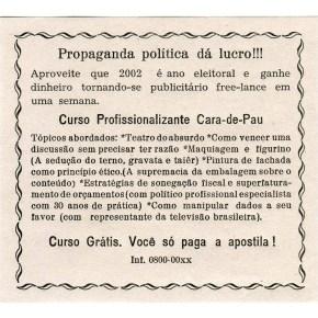 Propaganda política dá lucro!!!