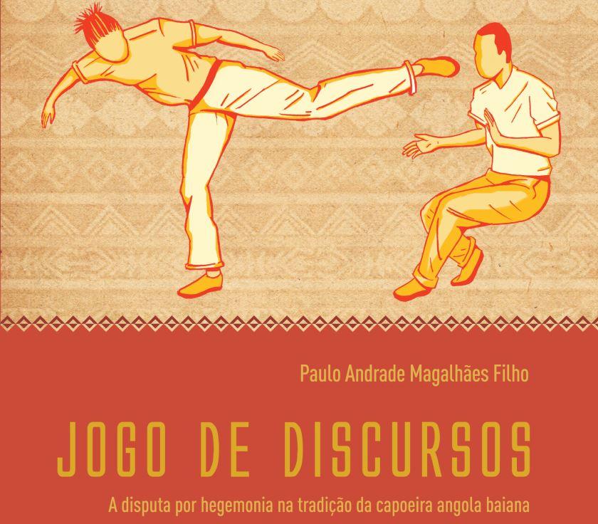Jogo de Discursos A disputa por hegemonia na tradição da capoeira angola baiana