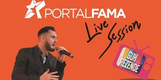 Portal fama Live Session Guh Rezende CAPA