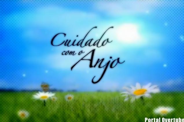 """Resumo Semanal: """"Cuidado com o Anjo"""" – 15/02/2016 a 19/02/2016"""
