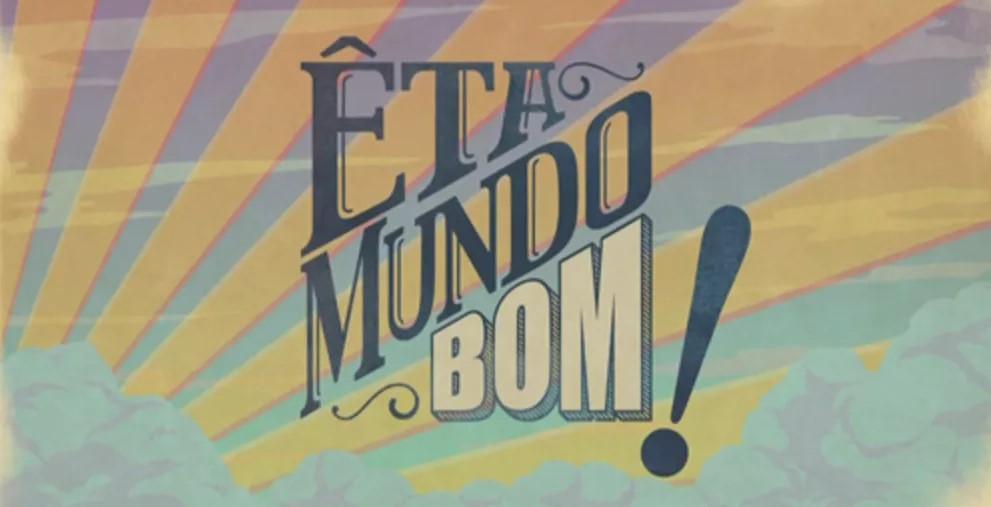 """Resumo Semanal: """"Êta Mundo Bom"""" – 22/02/2016 a 27/02/2016"""
