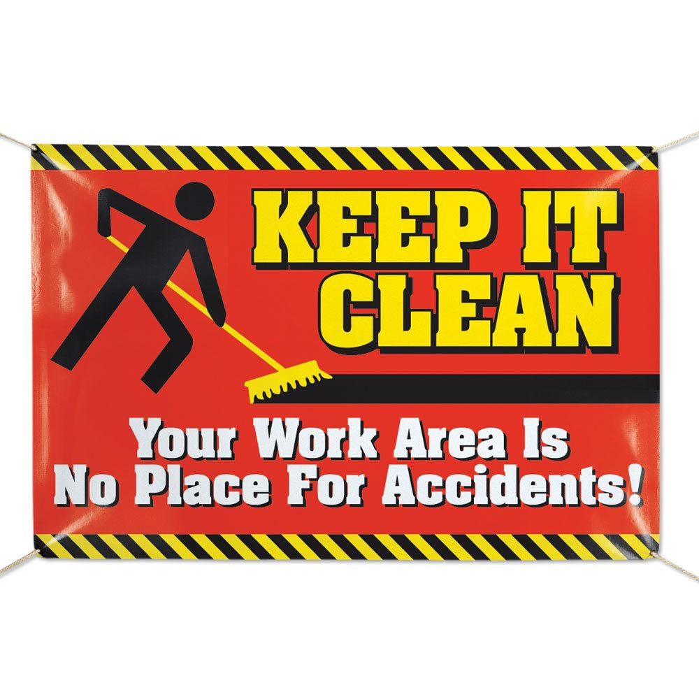 Keep It Clean Keep It Clean Your Work Area Is No Place For Accidents 6 X 4 Vinyl Banner