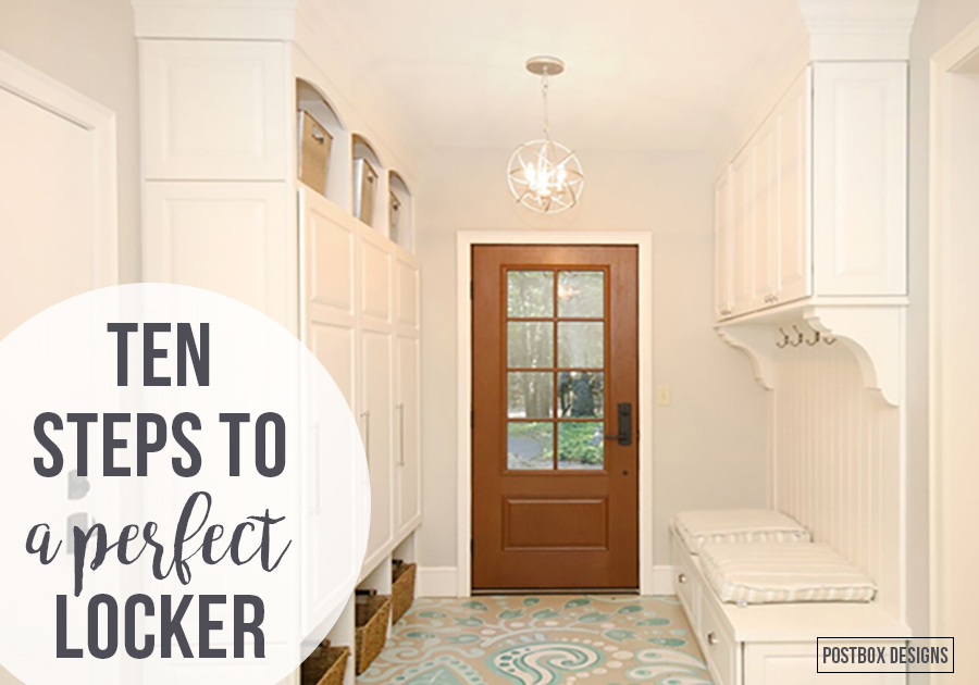 10 Steps to Create the Perfect Locker, Mudroom Ideas by Postbox Designs, mudroom ideas, custom lockers, locker organization, e-design