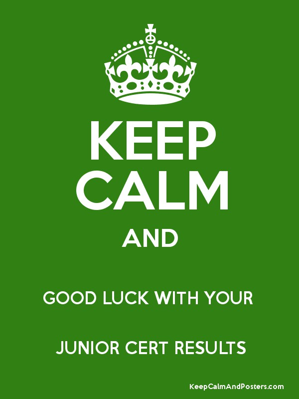 Download Free Love Disappointment Wallpaper Quotes Keep Calm And Good Luck With Your Junior Cert Results