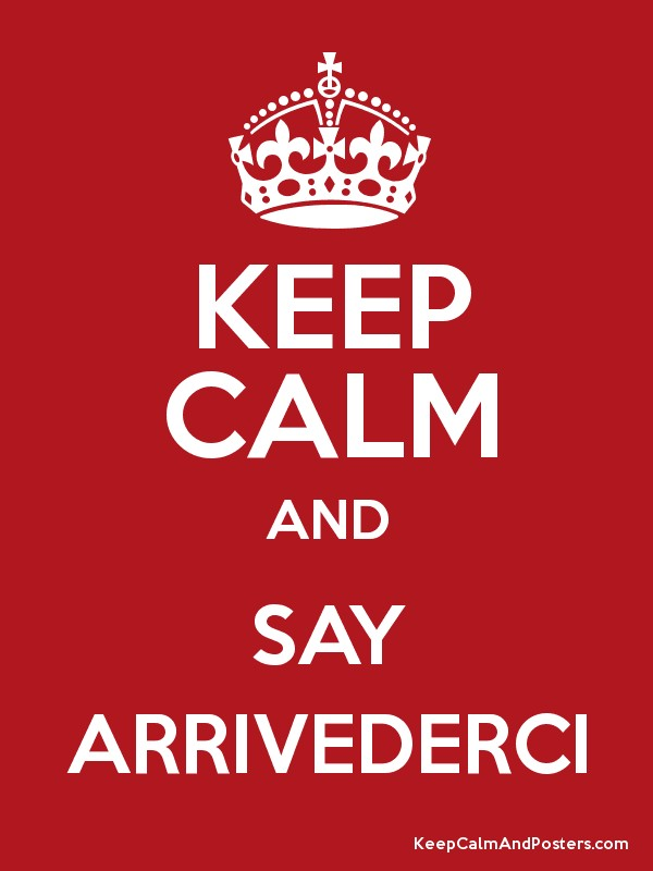 Case Study 3 Intervention Solutions Keep Calm And Say Arrivederci Poster