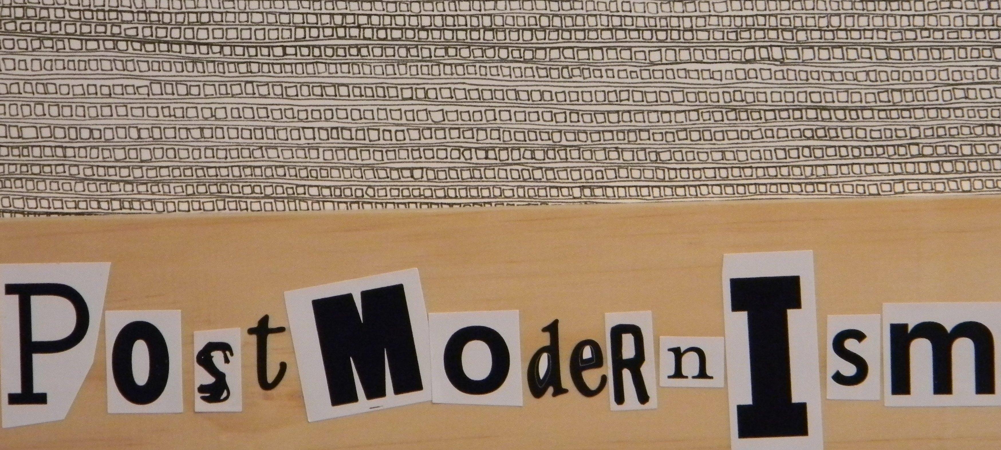 Postmodernism Postmodernartlearningexperiences