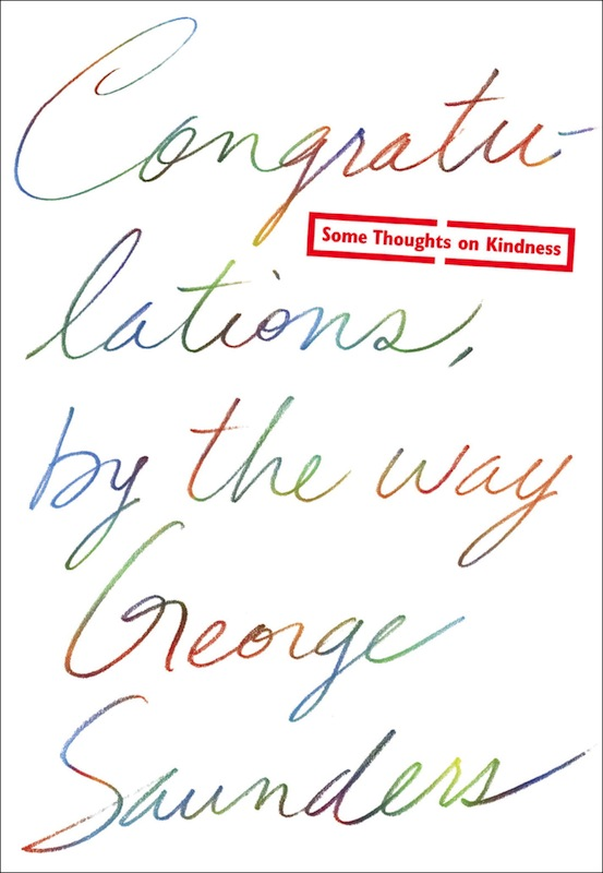 Book Launch Congratulations, by the Way by George Saunders