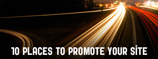 10 Places to Promote your Site