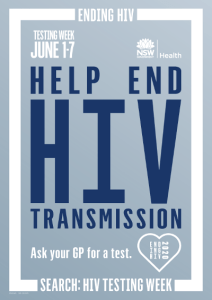 Help end HIV transmission. Ask your GP for a HIV test, Testing Week June 1-7 2016