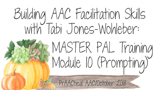 Building AAC Facilitation Skills with Tabi Jones-Wohleber MASTER