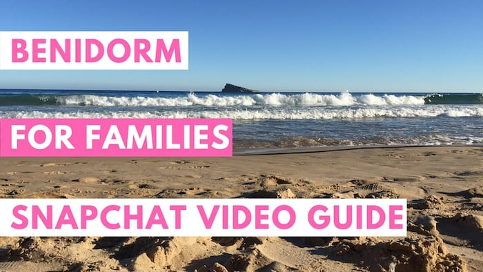 Family Holiday in Benidorm - snapchat video guides