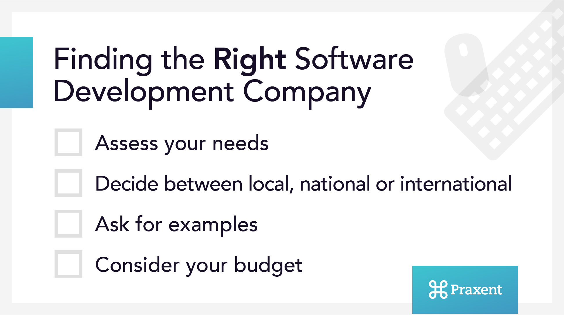 Software Developer Companies In 4 Steps To Find A Top Custom Software Development Company Praxent