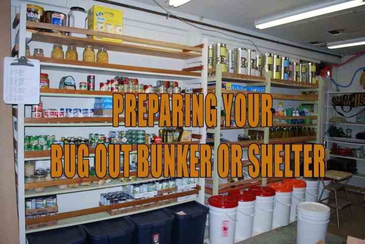 Preparing your Bug Out Bunker or Shelter