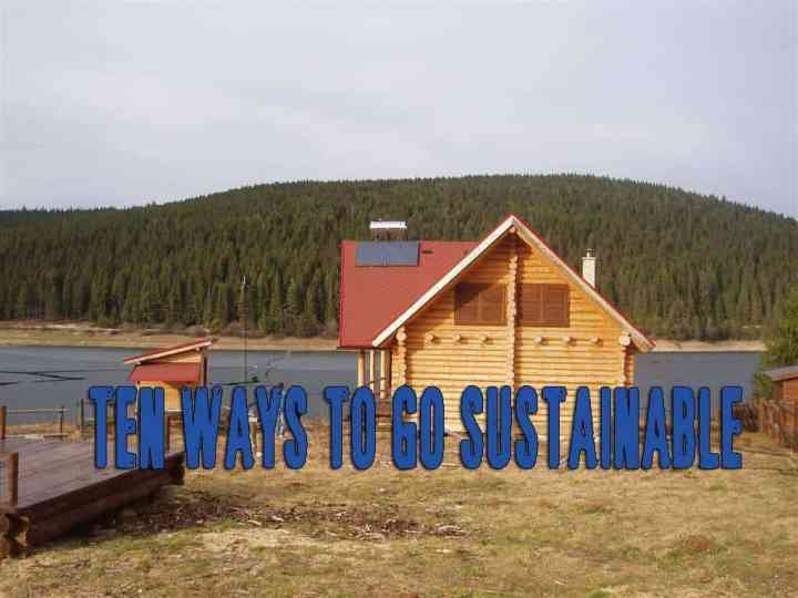 Ten ways to go sustainable
