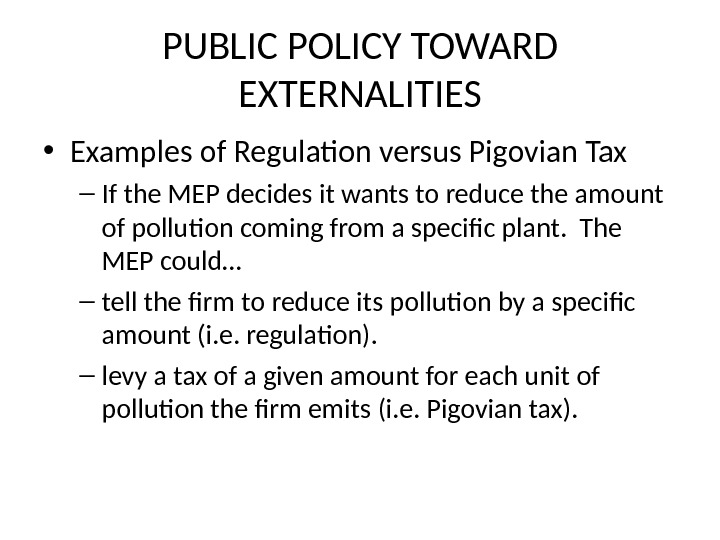 THE ECONOMICS OF THE PUBLIC SECTOR Externalities - public policy examples