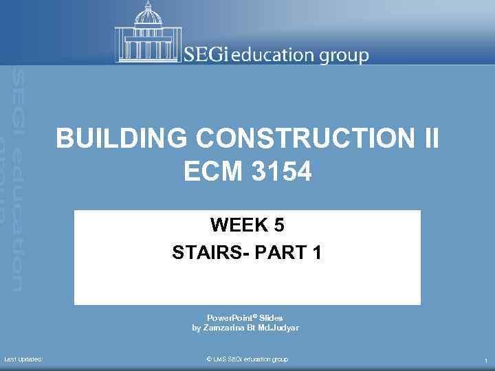 BUILDING CONSTRUCTION II ECM 3154 WEEK 5 STAIRS-