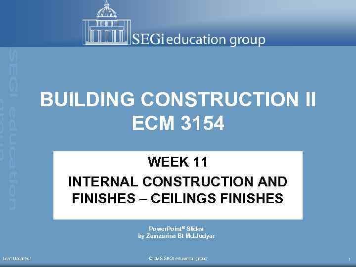 BUILDING CONSTRUCTION II ECM 3154 WEEK 11 INTERNAL