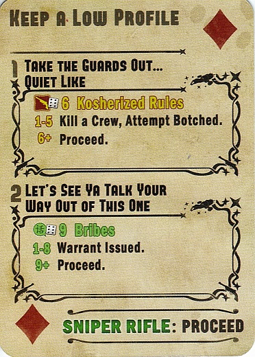 An example of a 'Misbehave' card. These feature in illegal jobs and make up the 'incidents' that occur. Here, the player has run into some guards and has three ways to pass. Carrying a sniper rifle is an automatic pass, while those without can attempt a Fight Skill Test but with no Gear allowed in the totals (and risk killing a crew member) whereas the Negotiate Skill Test could lose them the job if a Warrant is issued, but they're allowed to pay money to improve their score as indicated by the inclusion of 'Bribes' next to the icon.