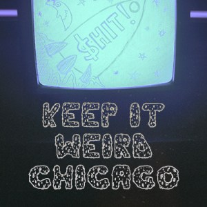 Keep it Weird Chicago: A Chicago DIY Documentary