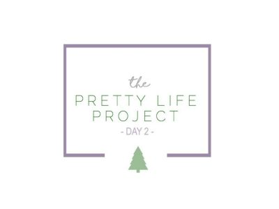 The Pretty Life Project 2016, Day 2