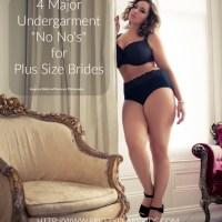 "{Fashion Friday} 4 Major Undergarment ""No, No's"" for Plus Size Brides"