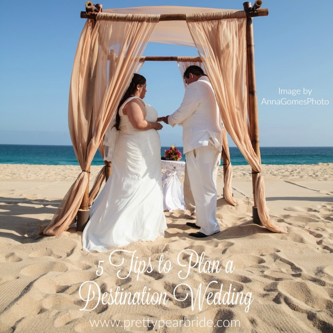 WEDDING TIP THURSDAY | 5 Tips to Planning a Destination Wedding  | Pretty Pear Bride