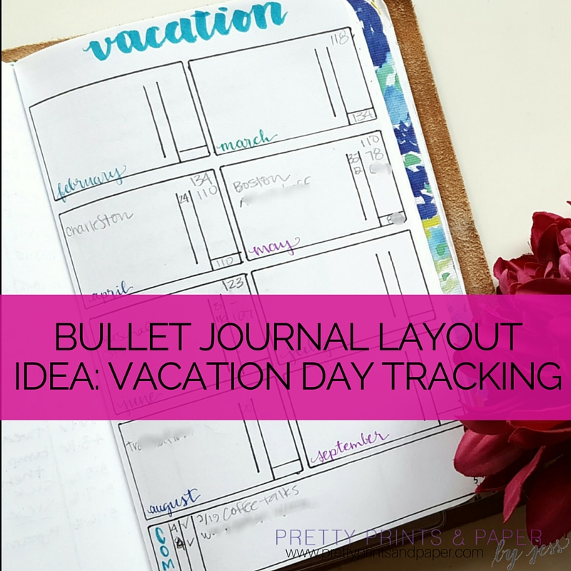 Bullet Journal for Vacation Day Tracking \u2013 Pretty Prints  Paper